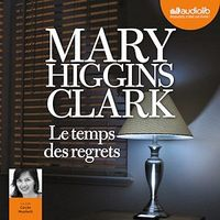 Vignette du livre Le temps des regrets  1 CD mp3  (7h49) - Mary higgins Clark
