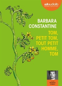 Tom, petit Tom, tout petit homme, Tom  CD mp3  (4h03) - Barbara Constantine