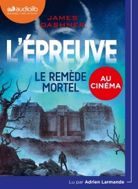 Vignette du livre L'épreuve T.3 : Le remède mortel  CD mp3  (8h20) - James Dashner