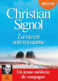 La vie en son royaume  CD mp3  (6h15) - Christian Signol