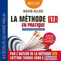 Vignette du livre La méthode GTD en pratique  CD mp3  (10h34) - David Allen