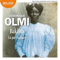 Vignette du livre Bakhita  2 CD mp3  (18h11) - Véronique Olmi
