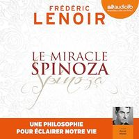 Le miracle Spinoza : une philosophie...CD mp3  (4h53) - Frédéric Lenoir