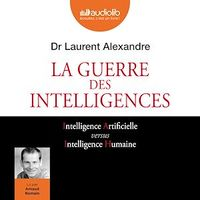 Vignette du livre La guerre des intelligences  CD mp3  (8h51) - Laurent Alexandre
