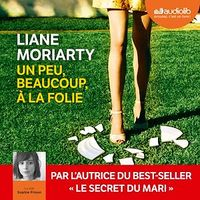 Vignette du livre Un peu, beaucoup, à la folie  2 CD mp3  (14h50) - Liane Moriarty