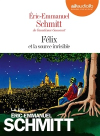 Félix et la source invisible  CD mp3  (3h51) - Eric-Emmanuel Schmitt