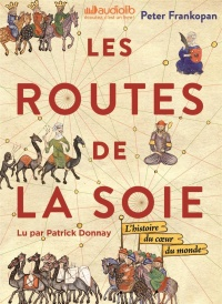 Les routes de la soie  3 CD mp3  (24h30) - Peter Frankopan