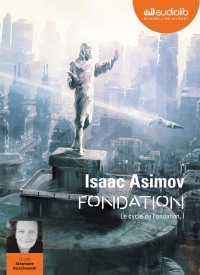 Vignette du livre Le cycle de Fondation T.1 : Fondation  CD mp3  (9h49) - Isaac Asimov