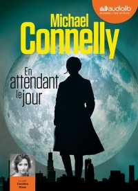 Vignette du livre En attendant le jour  CD mp3  (11h08) - Michael Connelly