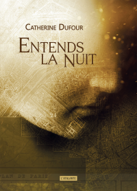 Entends la nuit - Catherine Dufour