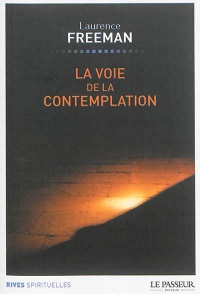 Voie de la contemplation(La) - Laurence Freeman
