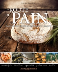 Vignette du livre Route du pain(La): pains, viennoiseries et pâtisseries de France
