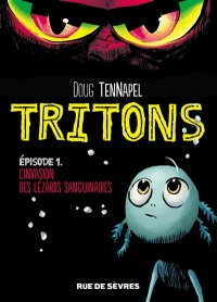 Tritons T.1 : L'invasion des lézards sanguinaires - Doug Ten Napel