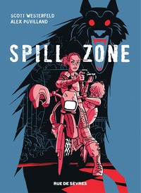 Spill Zone T.1, Alex Puvilland