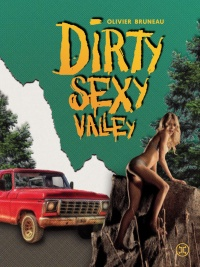 Dirty Sexy Valley - Olivier Bruneau