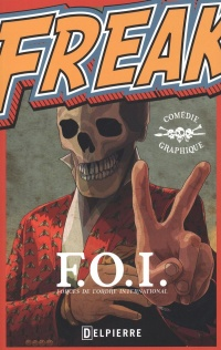 Vignette du livre Freak: F.O.I : Forces de l'ordre international - Xavier De Brettes