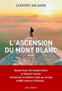 L'ascension du mont Blanc - Ludovic Escande