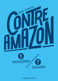 Vignette du livre Contre Amazon : 1 manifeste, 7 raisons