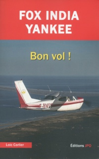 Vignette du livre Fox India Yankee : bon vol!