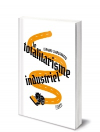 Le totalitarisme industriel, Pierre Thiesset