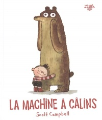 La machine à câlins - Scott Campbell