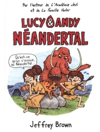Lucy & Andy Néandertal T.1 - Jeffrey Brown