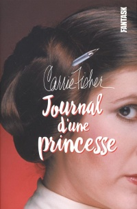 Vignette du livre Journal d'une princesse - Carrie Fisher