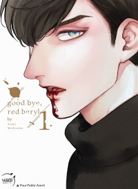 Vignette du livre Good Bye, Red Beryl T.1 - Michinoku Atami