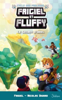 Vignette du livre Frigiel et Fluffy : cycle des Farlands T.3: Le secret d'Oriel: