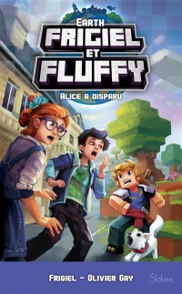 Vignette du livre Earth Frigiel et Fluffy T.1 : Alice a disparu -  Frigiel, Olivier Gay, Thomas Frick
