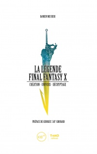 Vignette du livre Légende Final Fantasy X (La) - Damien Mecheri, Georges Grouard