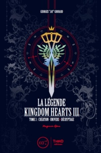 La légende de Kingdom Hearts T.3 - Georges Grouard