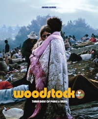 Vignette du livre Woodstock : Three Days of Peace & Music