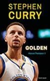 Vignette du livre Stephen Curry Golden : l'incroyable ascension de Stephen Curry