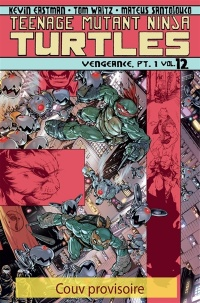 Vignette du livre Teenage Mutant Ninja Turtles : les Tortues ninja T.8 : Vengeance