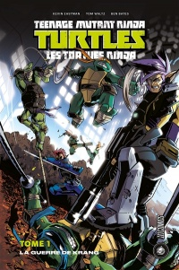 Vignette du livre Teenage Mutant Ninja Turtles : les Tortues ninja T.1: La guerre..