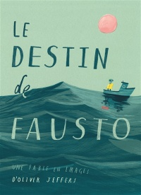 Le destin de Fausto : une fable en images - Oliver Jeffers