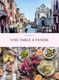 Une table à Venise - Skye McAlpine