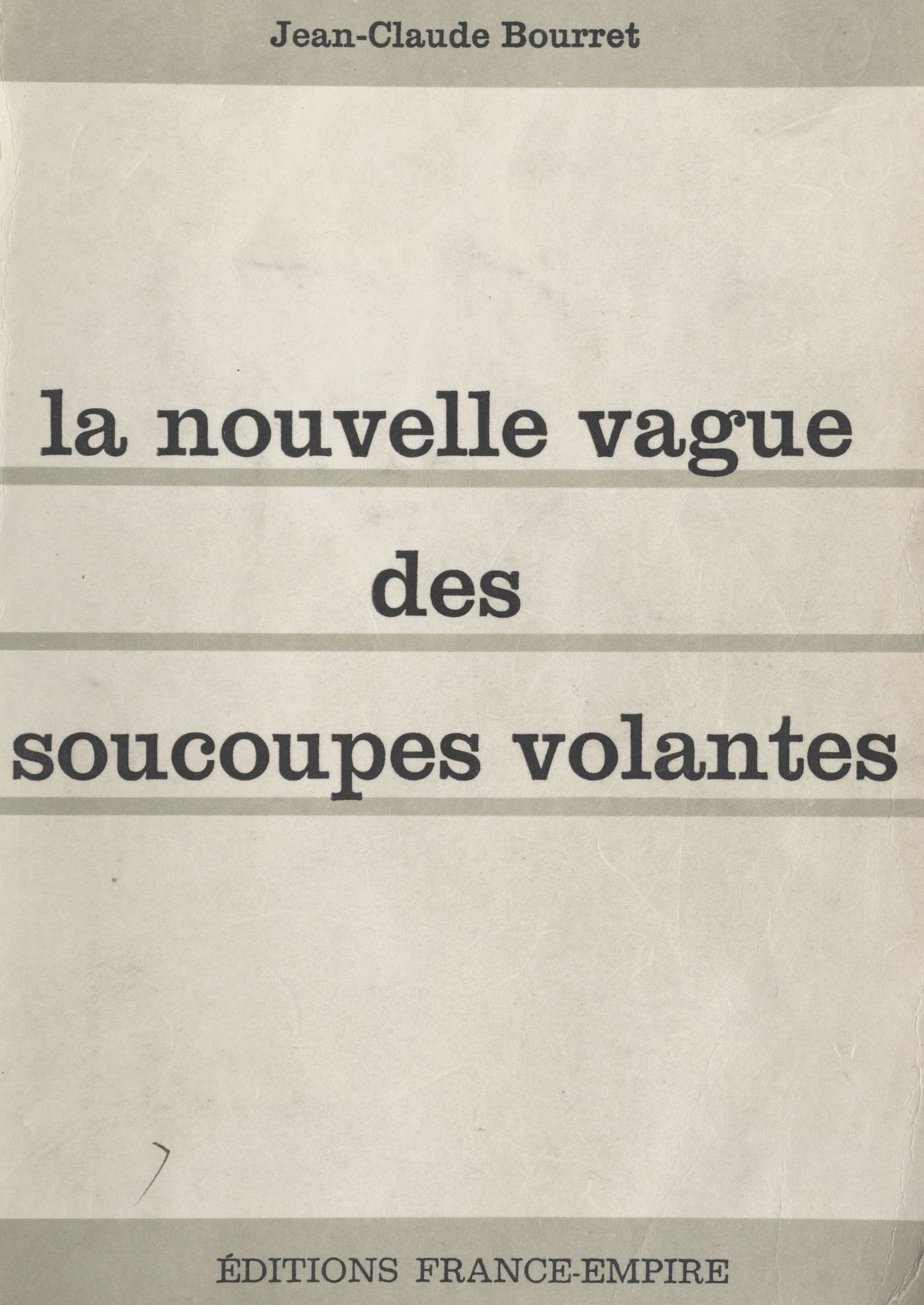 La nouvelle vague des soucoupes volantes - Jean-Claude Bourret