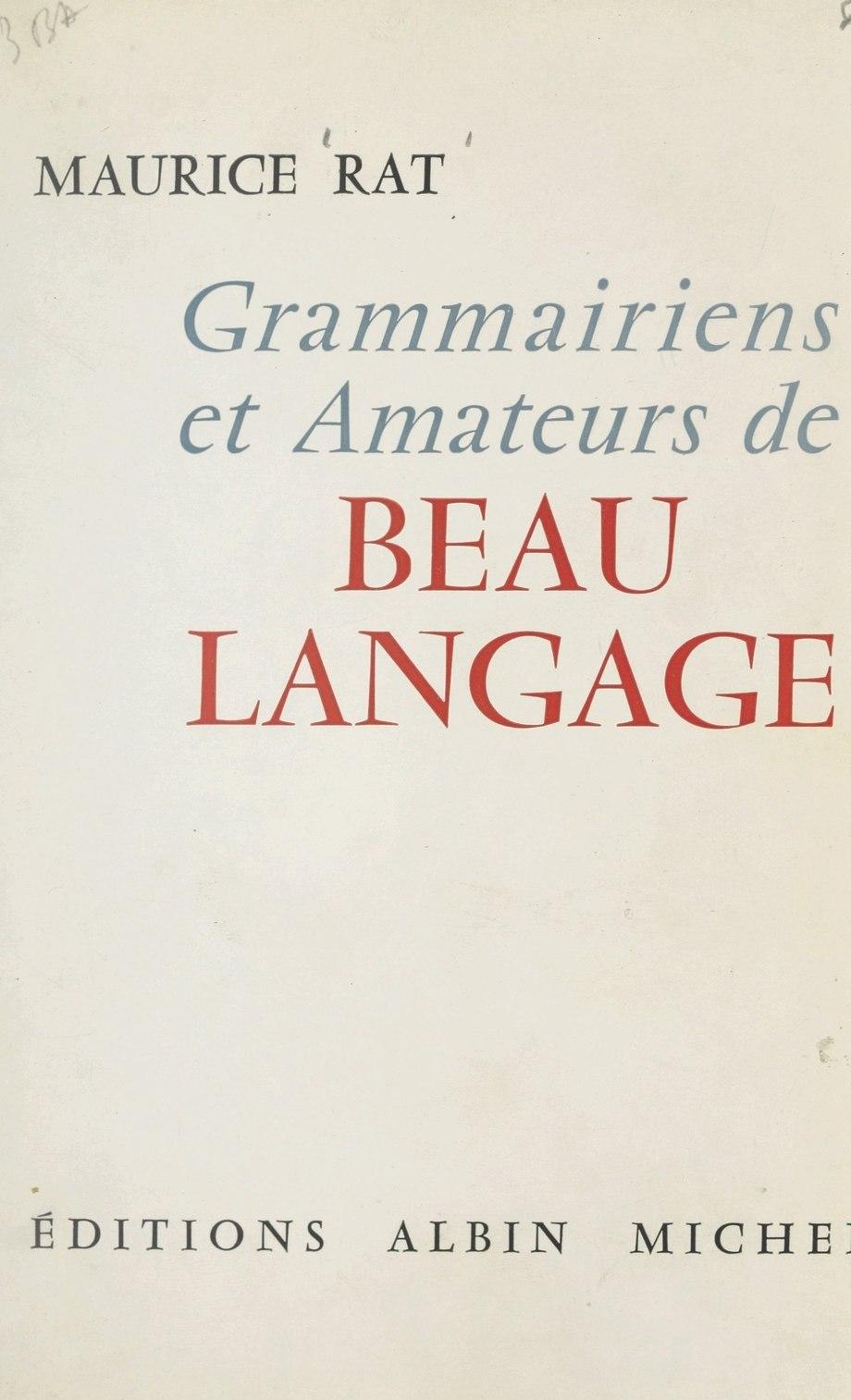 Grammairiens et amateurs de beau langage - Maurice Rat