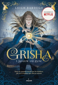 Vignette du livre Grisha T.1 : Shadow and Bone
