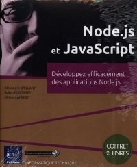 Vignette du livre Node.js et JavaScript.Développez efficacement des applications... - Alexandre Brillant, Julien Fontanet, Olivier Lambert