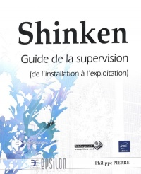 Shinken : Guide de la supervision, de l'installation à... - Philippe Pierre