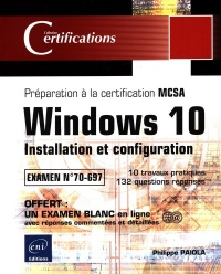 Windows 10, installation et configuration - Philippe Païola