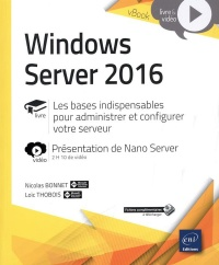 Vignette du livre Windows Server 2016 : livre, les bases indispensables...