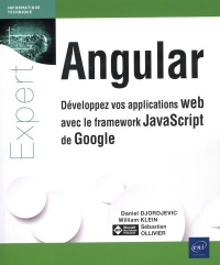 Vignette du livre Angular : développez vos applications web avec le framework... - Daniel Djordjevic, William Klein, Sébastien Ollivier