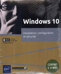 Windows 10 : installation, configuration et sécurité, Freddy Elmaleh