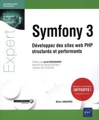 Symfony 3: développez des sites web PHP structurés et performants, Jordi Boggiano