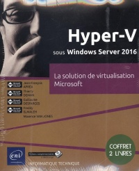 Vignette du livre Hyper V sous Windows Server 2016 - Thierry Deman, Guillaume Desfarges, Freddy Elmaleh, Maxence Van Jones