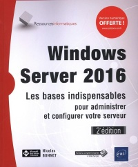 Vignette du livre Windows Server 2016 : les bases indispensables pour administrer - Nicolas Bonnet